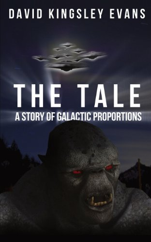 Book: THE TALE - A Story of Galactic Proportions (The Tale Trilogy) by David Kingsley Evans