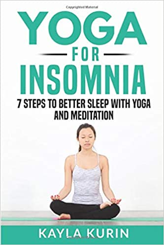 Yoga for Insomnia: 7 Steps To Better Sleep With Yoga And ...