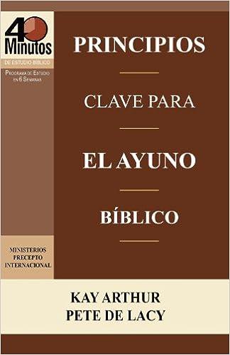 Descargar ebooks a ipad desde amazon Principios Clave Para El Ayuno Biblico / Key Principles of Biblical Fasting (40 Minute Bible Studies) PDF