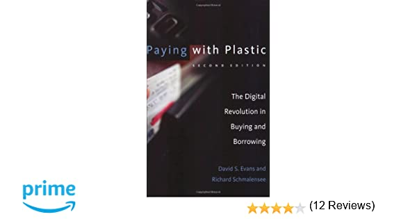 Paying with plastic the digital revolution in buying and paying with plastic the digital revolution in buying and borrowing mit press david s evans richard schmalensee 9780262550581 amazon books reheart Gallery