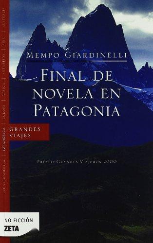 Descargar Libro Final De Novela En Patagonia: Premio Grandes Viajeros 2000 Mempo Giardinelli