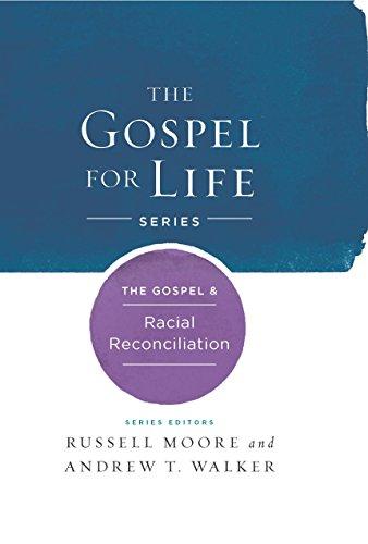 The Gospel & Racial Reconciliation (Gospel For Life)