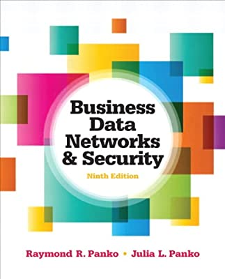 Business Data Networks and Security (9th Edition)