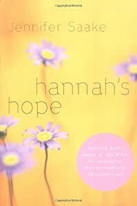Hannah's Hope: Seeking God's Heart in the Midst of Infertility, Miscarriage, and Adoption Loss