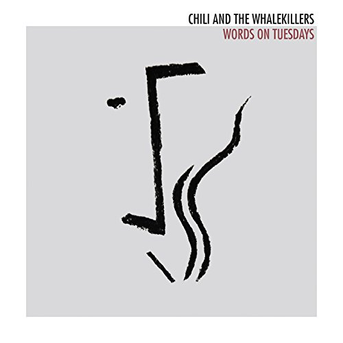 Chili and the Whalekillers - Words On Tuesdays - REPACK - CD - FLAC - 2016 - FORSAKEN Download
