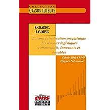 Richard C. Lamming - La conceptualisation prophétique des réseaux logistiques collaboratifs, innovants et durables (Les Grands Auteurs)
