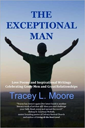 The Exceptional Man Love Poems And Inspirational Writings