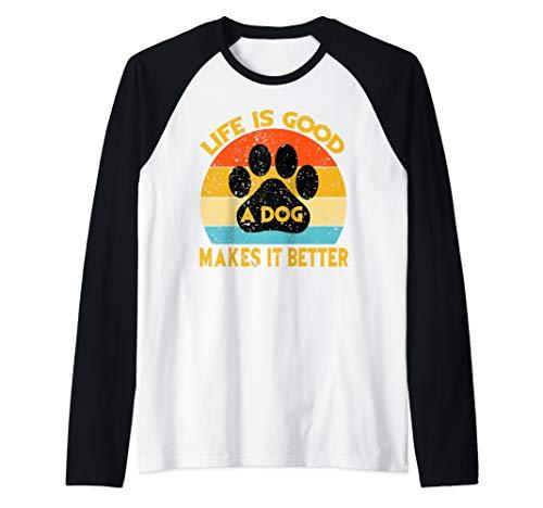 (Life Is Good A Dog Makes It Better For Dog Lovers Raglan Baseball Tee)
