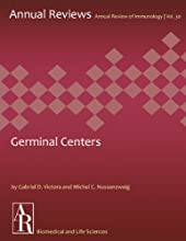 Germinal Centers (Annual Review of Immunology Book 30)