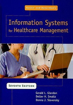 Austin and Boxerman's Information Systems For Healthcare Management (Hardcover)--by Gerald L. Glandon [2008 Edition] ISBN: 9781567932973