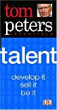 Talent, Dorling Kindersley Publishing Staff and Tom Peters, 1405302607