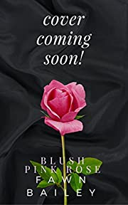 Blush Pink Rose: A Rose and Thorn Prequel