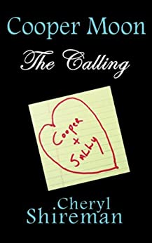 Cooper Moon: The Calling by [Shireman, Cheryl]