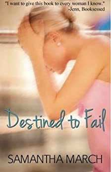 Destined to Fail by [March, Samantha]