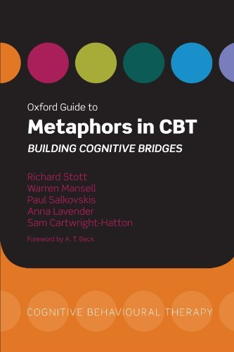 Oxford Guide to Metaphors in CBT: Building Cognitive Bridges (Oxford Guides to Cognitive Behavioural Therapy) by Richard Stott (2010-07-01)