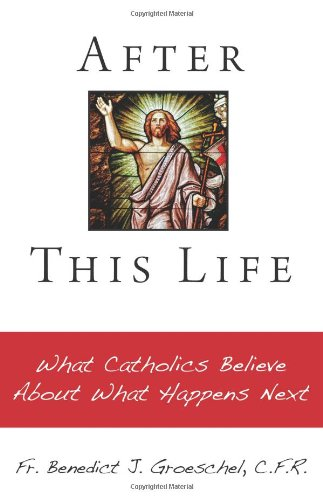 Download After This Life: What Catholics Believe About What Happens Next ebook