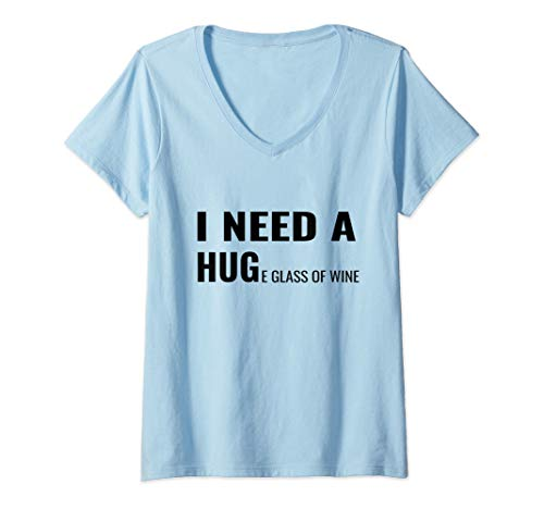 Womens Womens I Need a Huge Glass of Wine Top Funny Wine Pun  V-Neck ()