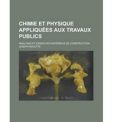 Chimie Et Physique Appliquees Aux Travaux Publics; Analyses Et Essais Des Materiaux de Construction (Paperback)(English / French) - Common