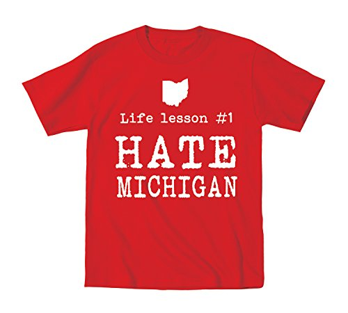 Life Lesson #1 Hate Michigan Funny State of Ohio Football Classic Team Up North Hate M Humor OH IO Sports Toddler Shirt 2T Red by Funny Threads Outlet (Image #2)