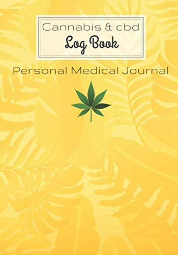 """41URuuF64ML - Cannabis and CBD Log Book: Personal Medical Journal 