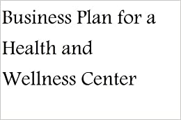 how to write a business plan for a wellness center