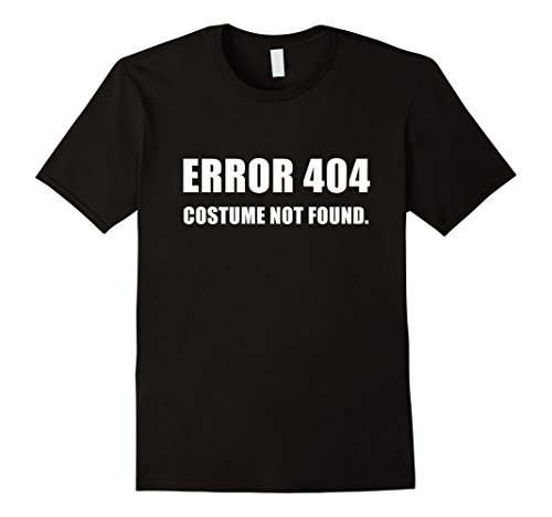 Funny School Appropriate Halloween Costumes (Mens Error 404 Costume Not Found Funny Halloween Tee Shirt Outfit Large Black)