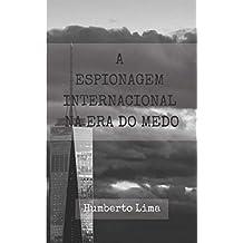 A Espionagem Internacional na Era do Medo (Portuguese Edition)