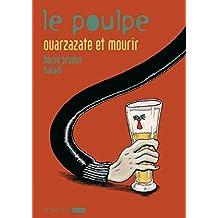 Ouarzazate et mourir: Poulpe (Le), v. 11