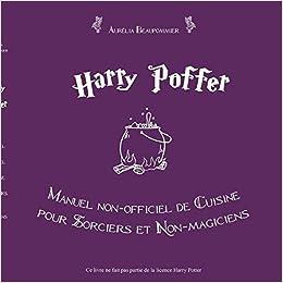Amazon Com Harry Potter Manuel Non Officiel De Cuisine