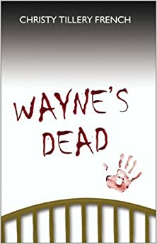 Wayne's Dead by Christy Tillery French (2002-05-25)