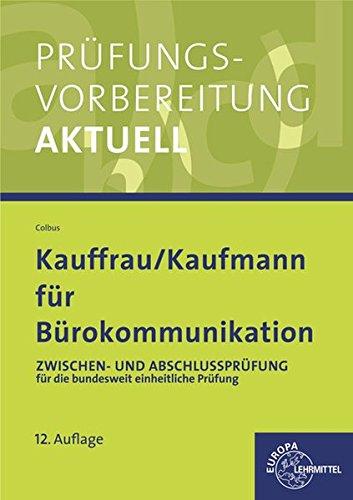 Prüfungsvorbereitung aktuell für Kauffrau/ Kaufmann für Bürokommunikation: Zwischen- und Abschlussprüfung, Gesamtpaket