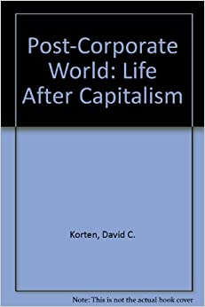 Book Post-Corporate World: Life After Capitalism