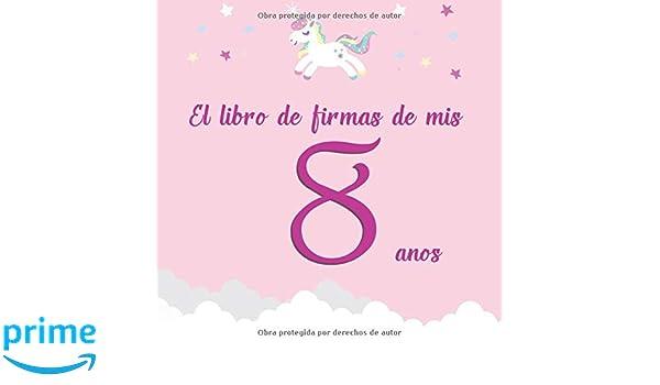El libro de firmas de mis 8 años: ¡Feliz cumpleaños ...