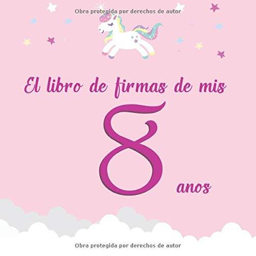 El libro de firmas de mis 8 años: ¡Feliz cumpleaños!: Amazon ...