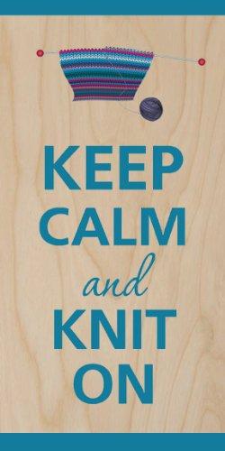 Keep Calm and Knit Knitting - Plywood Wood Print Poster Wall Art