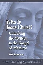 Who Is Jesus Christ? Unlocking the Mystery in the Gospel of Matthew