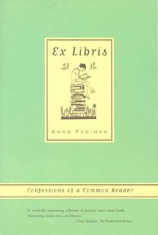 Ex Libris Confessions Of A Common Reader Ex Libris (Confessions Of A Common Reader)