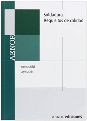 SOLDADURA: REQUISITOS DE CALIDAD. (+ 1 CD ROM) VV: VARIOS AUTORES: Amazon.com: Books