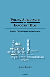 Policy Arrogance or Innocent Bias: Resetting Citizenship and Multiculturalism