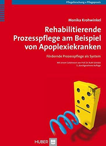 Rehabilitierende Prozesspflege am Beispiel von Apoplexiekranken. Fördernde Prozesspflege als System