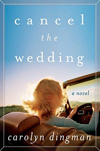 Cancel the Wedding: A Novel by [Dingman, Carolyn T.]
