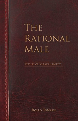 The Rational Male - Positive Masculinity: Positive Masculinity (Volume 3)