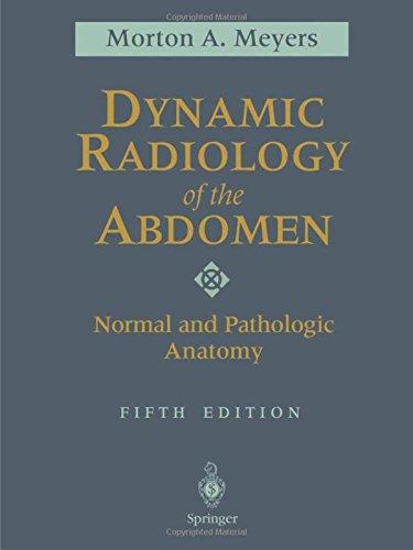 Dynamic Radiology of the Abdomen: Normal and Pathologic Anatomy