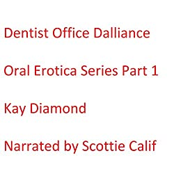 Dentist Office Dalliance