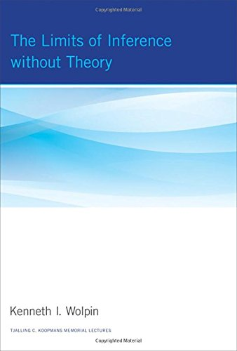 Free The Limits of Inference without Theory (Tjalling C. Koopmans Memorial Lectures) R.A.R