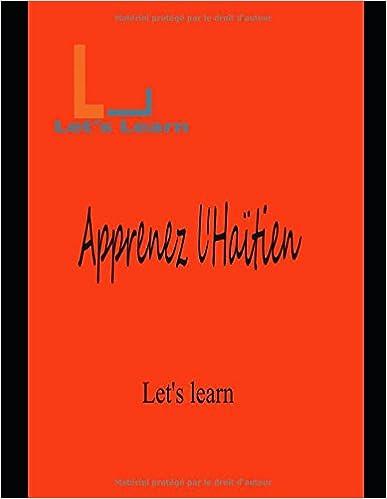 Let's Learn - Apprenez l'Haïtien (French Edition)