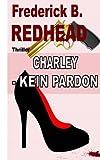 Charley - Kein Pardon, Frederick Redhead, 1492703303