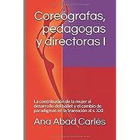 Coreógrafas, pedagogas y directoras I: La contribución
