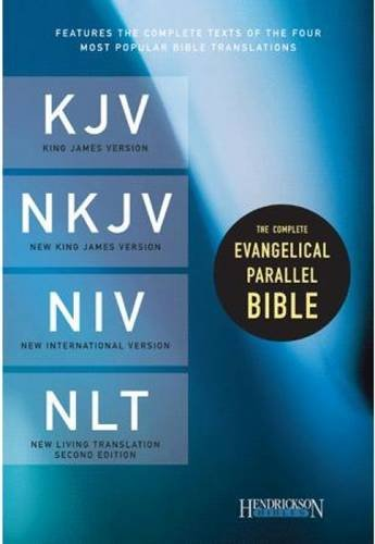The Complete Evangelical Parallel Bible: King James Version / New King James Version / New International Version / New Living Translation