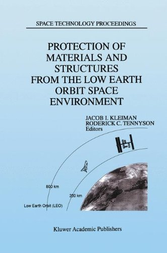 Protection of Materials and Structures from the Low Earth Orbit Space Environment: Proceedings of ICPMSE-3, Third International Space Conference, held ... 25–26, 1996 (Space Technology Proceedings)
